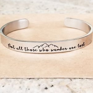 Not all those who wander are lost | Cuff Bracelet